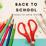 back to school savings- 5 ways to save money