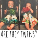 Stupid things to say to a mum of twins..