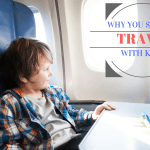 Hop on a Train or Even a Plane!- Why You Should Travel with Kids