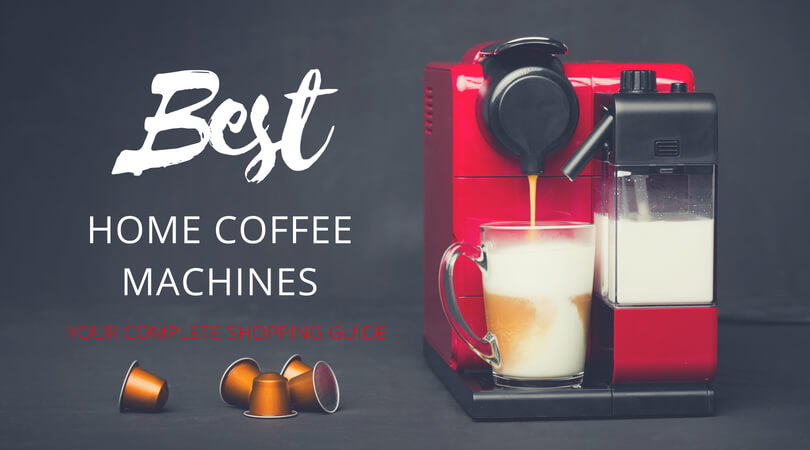 BEST HOME COFFEE MACHINES
