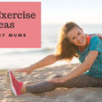 Finding time for ourselves – 5 ways to sneak in some exercise as a mum