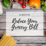 12 ways to reduce your grocery bill