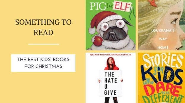 SOMETHING TO READ THE BEST KIDS BOOKS FOR CHRISTMAS
