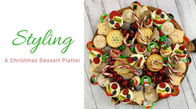 Styling a christmas dessert platter