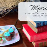 Out and About – Wizardry High Tea at Sir Stamford Circular Quay