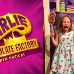Out and About: Charlie and the Chocolate Factory the Musical