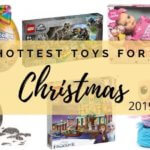 Hottest Christmas Toys for 2019 – everything the kids want!