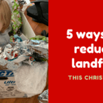 5 ways we are cutting down our landfill this Christmas