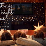 Christmas Movie night ideas with FREE printable tickets