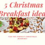 5 easy Christmas breakfast ideas