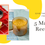 Give the Gift of Fresh – 5 ways to gift mangoes