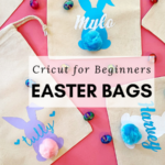 Cricut for Beginners – Easter Bags