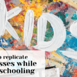 How to replicate art class while you are home schooling