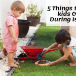 5 Things to Do Outside with Kids During Isolation – Pandemic Edition